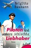 Piloten und andere schlechte Liebhaber (eBook, ePUB)