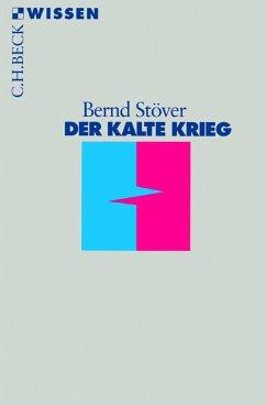 Der Kalte Krieg (eBook, ePUB) - Stöver, Bernd