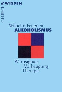 Alkoholismus (eBook, ePUB) - Feuerlein, Wilhelm