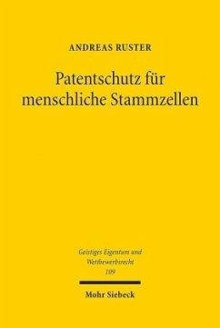 Patentschutz für menschliche Stammzellen - Ruster, Andreas