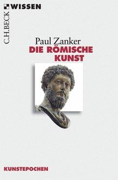 Die römische Kunst (eBook, ePUB) - Zanker, Paul