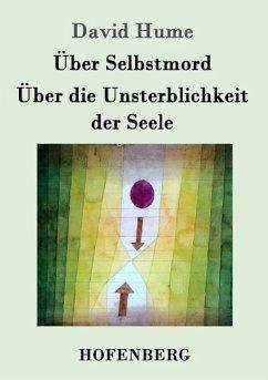 Über Selbstmord / Über die Unsterblichkeit der ...