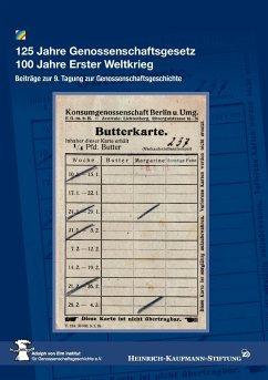 125 Jahre Genossenschaftsgesetz 100 Jahre Erster Weltkrieg