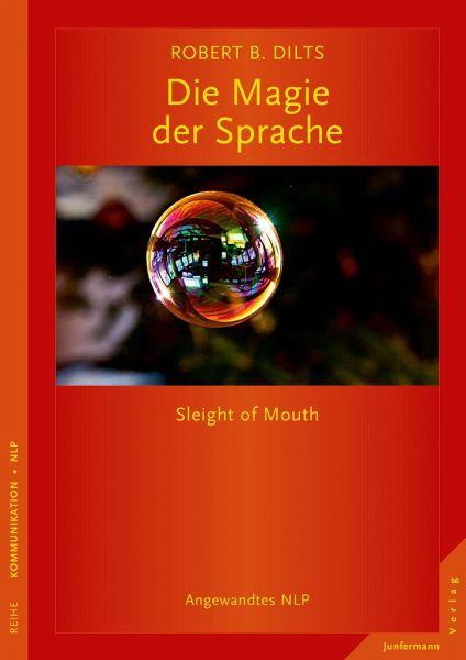 Die Magie der Sprache - Dilts, Robert B.
