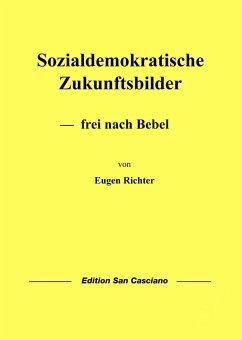 Sozialdemokratische Zukunftsbilder - Richter, Eugen