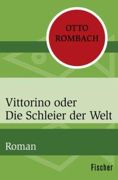 Vittorino oder die Schleier der Welt - Rombach, Otto