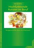 Hochfunktionale Autisten im Beruf (eBook, PDF)