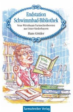 Endstation Schwimmbad-Bibliothek - Göttler, Hans