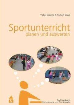 Sportunterricht planen und auswerten - Döhring, Volker; Gissel, Norbert