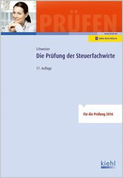 Die Prüfung der Steuerfachwirte - Schweizer, Reinhard
