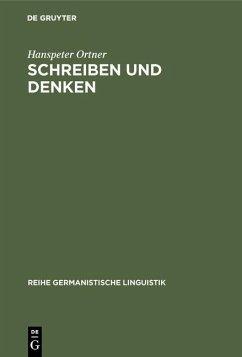 Schreiben und Denken (eBook, PDF) - Ortner, Hanspeter
