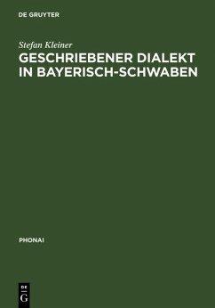 Geschriebener Dialekt in Bayerisch-Schwaben (eBook, PDF) - Kleiner, Stefan