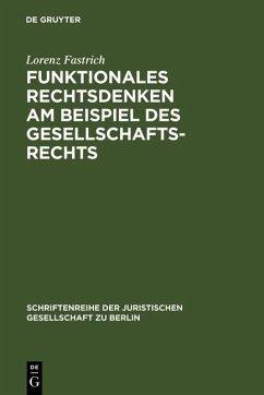 Funktionales Rechtsdenken am Beispiel des Gesellschaftsrechts (eBook, PDF) - Fastrich, Lorenz