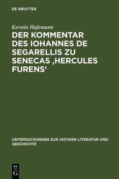 Der Kommentar des Iohannes de Segarellis zu Senecas 'Hercules furens' (eBook, PDF) - Hafemann, Kerstin