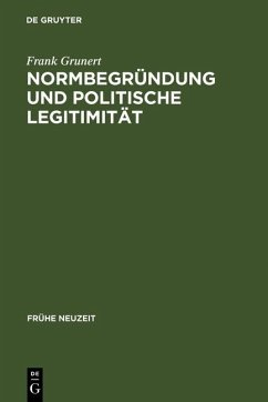 Normbegründung und politische Legitimität (eBook, PDF) - Grunert, Frank