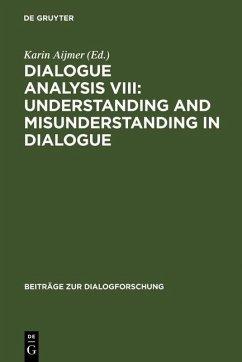 Dialogue Analysis VIII: Understanding and Misunderstanding in Dialogue (eBook, PDF)