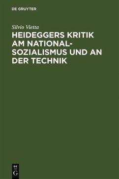 Heideggers Kritik am Nationalsozialismus und an der Technik (eBook, PDF) - Vietta, Silvio