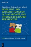Mobilität und Wissenstransfer in diachroner und interdisziplinärer Perspektive (eBook, PDF)