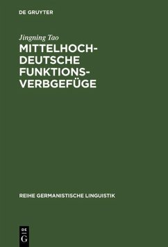 Mittelhochdeutsche Funktionsverbgefüge (eBook, PDF) - Tao, Jingning