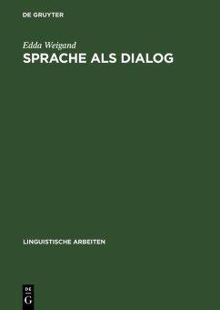 Sprache als Dialog (eBook, PDF) - Weigand, Edda