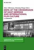 DEFA at the Crossroads of East German and International Film Culture (eBook, ePUB)