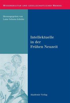 Intellektuelle in der Frühen Neuzeit (eBook, PDF)