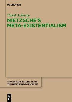 Nietzsche's Meta-Existentialism (eBook, PDF) - Acharya, Vinod