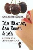 Die Männer, das Essen & ich (eBook, ePUB)