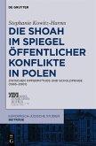 Die Shoah im Spiegel öffentlicher Konflikte in Polen (eBook, PDF)