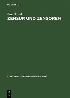 Zensur und Zensoren (eBook, PDF) - Strunk, Peter