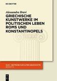 Griechische Kunstwerke im politischen Leben Roms und Konstantinopels (eBook, ePUB)