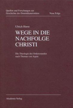 Wege in die Nachfolge Christi (eBook, PDF) - Horst, Ulrich