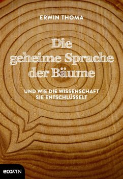 Die geheime Sprache der Bäume (eBook, ePUB) - Thoma, Erwin