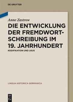 Die Entwicklung der Fremdwortschreibung im 19. Jahrhundert (eBook, PDF) - Zastrow, Anne