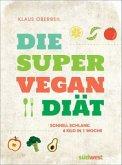 Die Super-Vegan-Diät (Mängelexemplar)