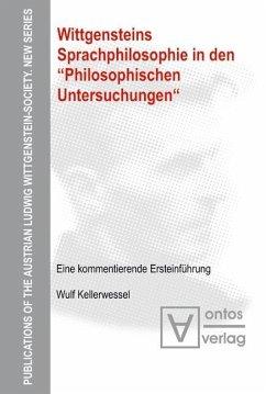 Wittgensteins Sprachphilosophie in den 'Philosophischen Untersuchungen' (eBook, PDF) - Kellerwessel, Wulf