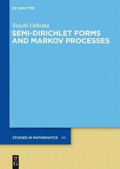 Semi-Dirichlet Forms and Markov Processes (eBook, PDF) - Oshima, Yoichi