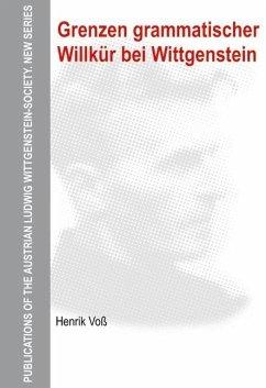 Grenzen grammatischer Willkür bei Wittgenstein (eBook, PDF) - Voß, Henrik