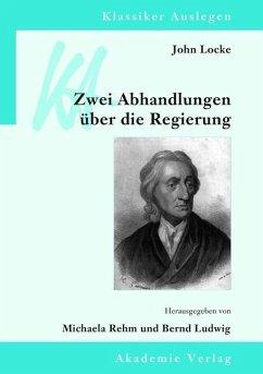 John Locke: Zwei Abhandlungen über die Regierung (eBook, PDF)