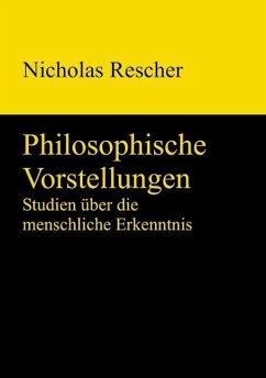 Philosophische Vorstellungen (eBook, PDF) - Rescher, Nicholas