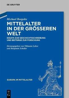 Mittelalter in der größeren Welt (eBook, PDF) - Borgolte, Michael
