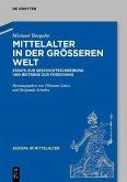 Mittelalter in der größeren Welt (eBook, ePUB)