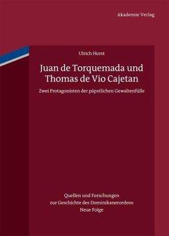 Juan de Torquemada und Thomas de Vio Cajetan (eBook, PDF) - Horst, Ulrich