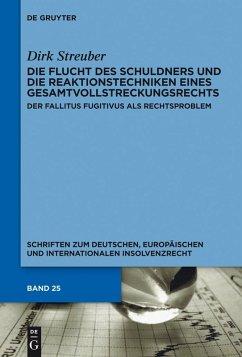Die Flucht des Schuldners und die Reaktionstechniken eines Gesamtvollstreckungsrechts (eBook, PDF) - Streuber, Dirk