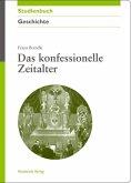 Das konfessionelle Zeitalter (eBook, PDF)