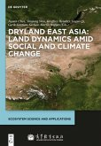 Dryland East Asia: Land Dynamics amid Social and Climate Change (eBook, PDF)