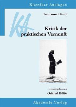 Immanuel Kant: Kritik der praktischen Vernunft (eBook, PDF)