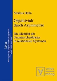 Objektivität durch Asymmetrie (eBook, PDF) - Hahn, Markus