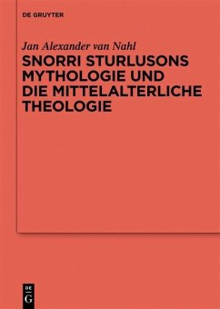 Snorri Sturlusons Mythologie und die mittelalterliche Theologie (eBook, PDF) - Nahl, Jan Alexander Van