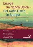 Europa im Nahen Osten - Der Nahe Osten in Europa (eBook, PDF)